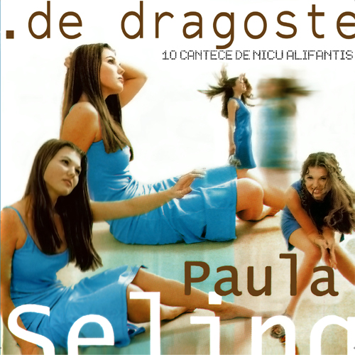 Paula Seling De dragoste